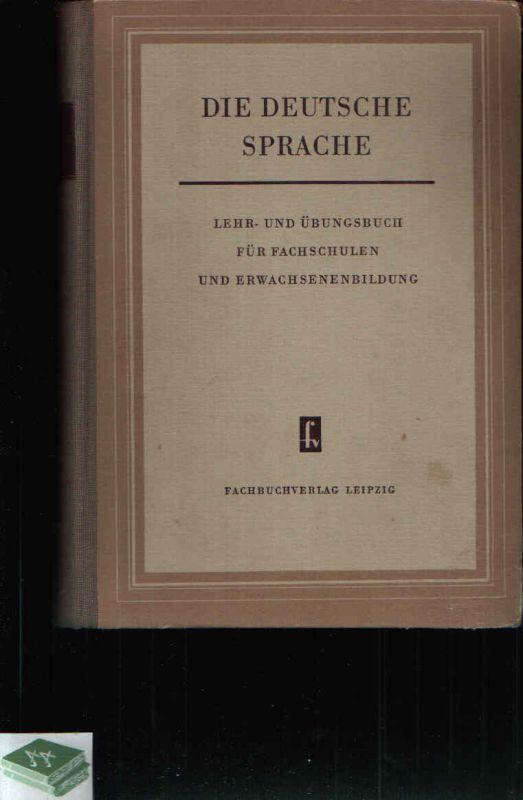 Die Deutsche Sprache Lehr- und Übungsbuch für Fachschulen und Erwachsenenbildung