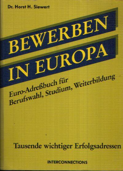 Bewerbungen in Europa Berufswahl, Praktikum, Studium, Weiterbildung
