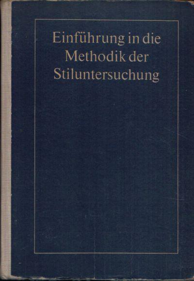 Einführung in die Methodik der Stiluntersuchung Ein Lehr- und Übungsbuch für Studierende