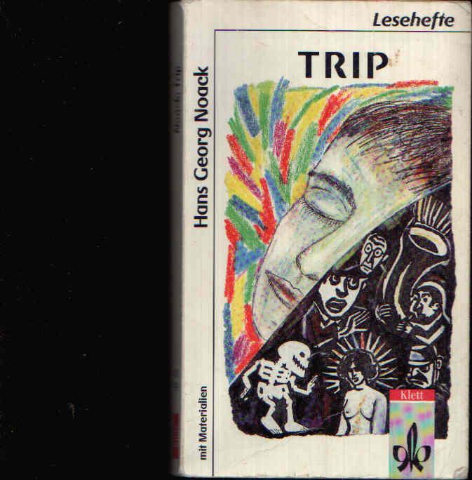 Trip (gekürzte Schulausgabe) mit Materialien zur Drogenproblematik zusammengestellt von Hermann Speth und Jürgen Wolff