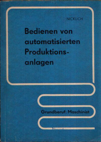 Bedienen von automatisierten Produktionsanlagen Grundberuf: Maschinist