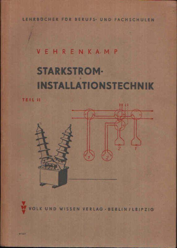 Starkstrom Installationstechnik Teil I und II