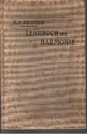 Lehrbuch der Harmonie Praktische Anleitung zu den Studien in derselben zunächst für das Königl. Konservatorium der Musik zu Leipzig