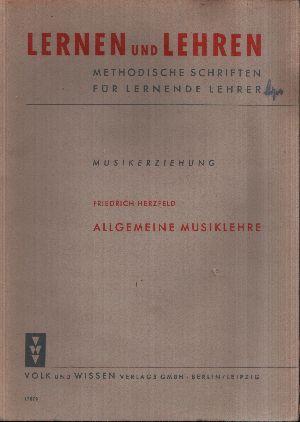 Musikerziehung - Allgemeine Musiklehre Lernen und Lehren - Methodische Schriften für lernende Lehrer