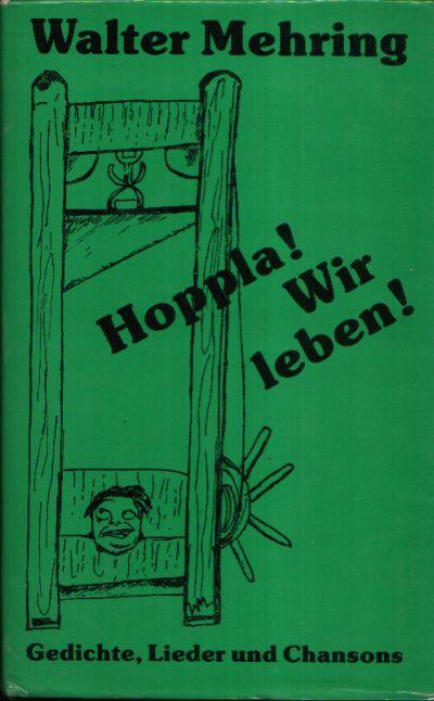 Hoppla! Wir Leben! Gedichte, Leider und Chansons