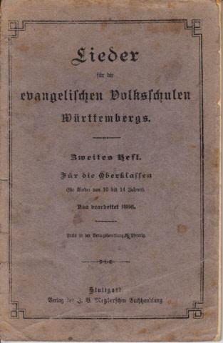 Lieder für die evangelischen Volksschulen Württembergs - Zweites Heft - Für die Oberklassen für Kinder von 10 bis 14 Jahren
