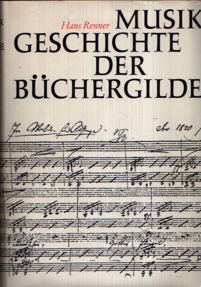 Musik Geschichte der Büchergilde Mit 186 Abbildungen im Text, 103 Notenzeichnungen und 119 Abbildungen auf Tafeln