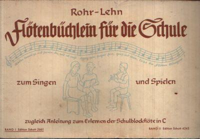 Flötenbüchlein für die Schule zum Singen und Spielen zugleich Anleitung zum Erlernen der Schulblockflöte in C
