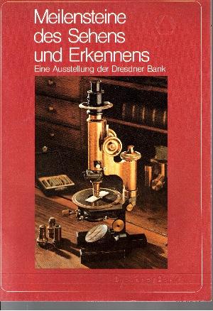 Meilensteine des Sehens und Erkennens Eine Ausstellung der Dresdner Bank