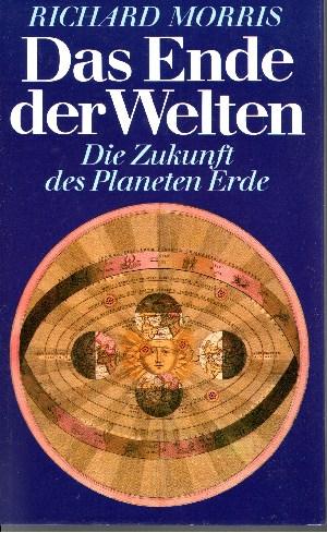 Das Ende der Welten Die Zukunft des Planeten Erde