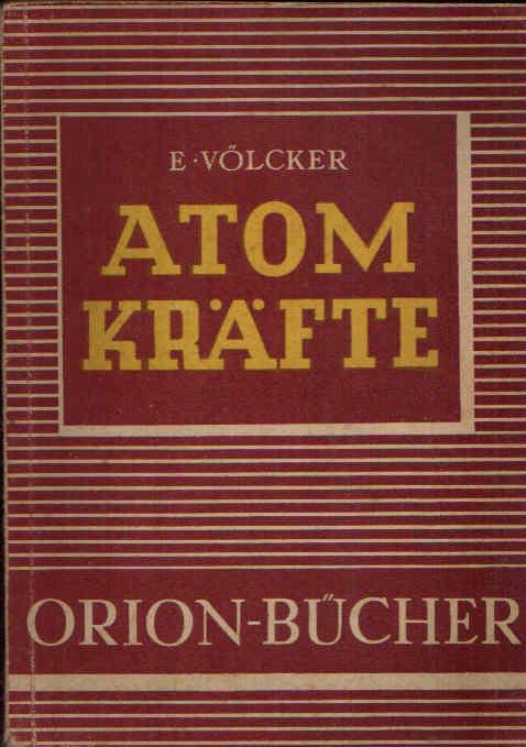 Atomkräfte Eine allgemein verständliche naturwissenschaftlich-technische - Schriftenreihe Band 1