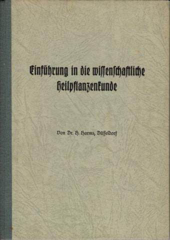 Einführung in die wissenschaftliche Heilpflanzenkunde Veröffentlichung aus der Zeitschrift `Die deutsche Heilpflanze` - Schriftenreihe Nr. 9