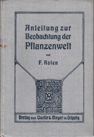 Anleitung zur Beobachtung der Pflanzenwelt Wissenschaft und Bildung - Einzeldarstellungen aus allen Gebieten des Wissens