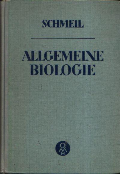Allgemeine Biologie für die Oberstufe der Höheren Lehranstalten Schmeils Naturwissenschaftliches Unterrichtswerk