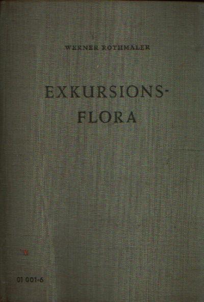 Exkursions-Flora Ein Pflanzenbestimmungsbuch für Schulen und Hochschulen