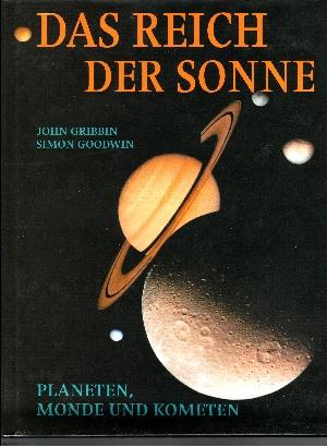 Das Reich der Sonne Planeten, Monde und Kometen