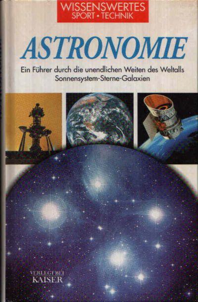 Astronomie Ein Führer durch die unendlichen Weiten des Weltalls Sonnensystem-Stern-Galaxien.