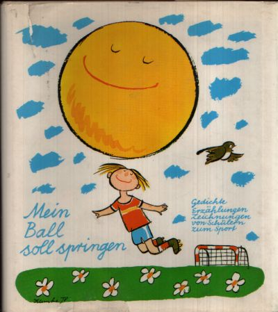 Mein Ball soll springen Gedichte, Erzählungen und Zeichnungen von Schülern zum Sport