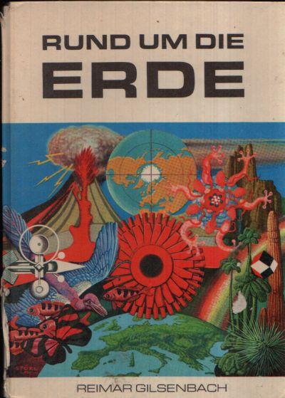 Rund um die Erde Illustrationen von Gerhard Bläser, Dietrich Dorfstecher, Klaus Henning, Rudolf Peschel, Rainer Sacher, Roland Spoerl
