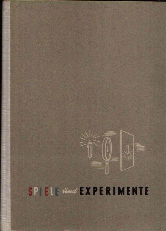 Spiele und Experimente Physikalische Beobachtungen und Versuche ohne Apparate