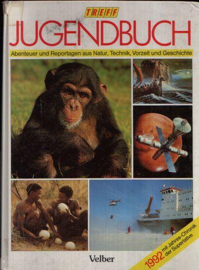 Jugendbuch 1992 mit Jahres- Chronik der Superlative Abenteuer und Reportagen aus Natur, Technik, Vorzeit und Geschichte