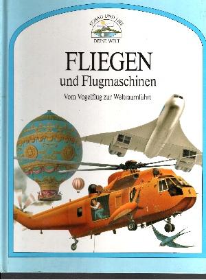 Fliegen und Flugmaschinen