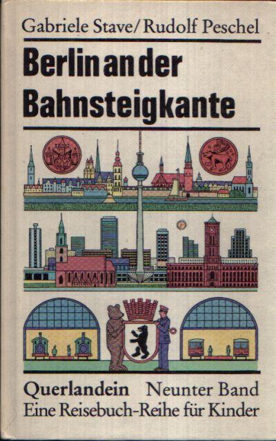 Berlin an der Bahnsteigkante Illustrationen von Rudolf Peschel