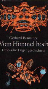 Vom Himmel hoch oder Kosmisches Allzukomisches - Utopische Lügengeschichten