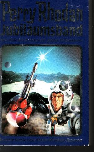 Perry-Rhodan-Jubiläumsband Zum 20jährigen Bestehen der größten Weltraumserie : 11 neue Stories des Perry-Rhodan-Autoren