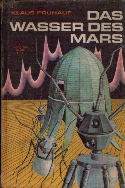 Das Wasser des Mars Wissenschaftlich-phantastische Erzählungen