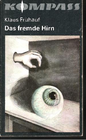 Das fremde Hirn Kompaß-Bücherei Band 297 - Wissenschaftlich-phantastische Erzählungen
