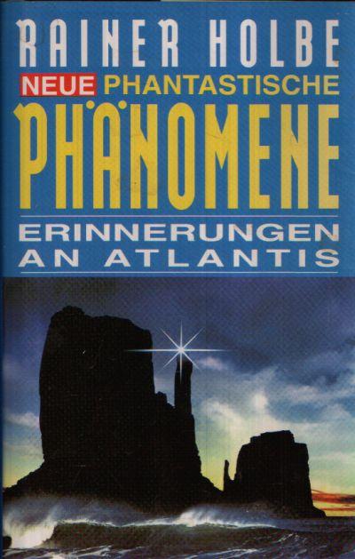 Neue phantastische Phänomene Erinnerungen an Atlantis