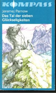 Das Tal der sieben Glückseligkeiten Kompaß-Bücherei Band 378 - Phantastischer Roman