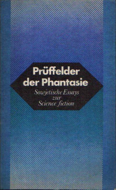Prüffelder der Phantasie Sowjetische Essays zur Science Fiction