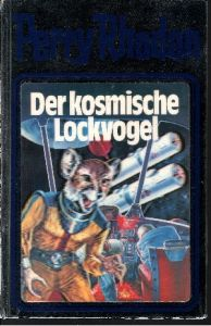 Der kosmische Lockvogel - Band 4 Science-Fiction-Bibliothek