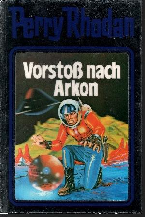 Vorstoß nach Arkon - Band 5 Science-Fiction-Bibliothek