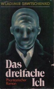 Das dreifache Ich Phantastischer Roman