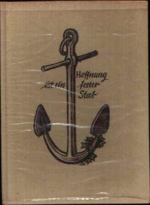 Hoffnung ist ein fester Stab 12 kolorierte Holzschnitte von Jusua Leander Campp