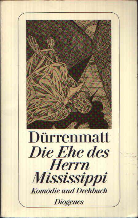 Die Ehre des Herrn Mississippi Eine Komödie in zwei Teilen (Neufassung 1980 und ein Drehbuch - Werksausgabe in dreißig Bänden - Band 3