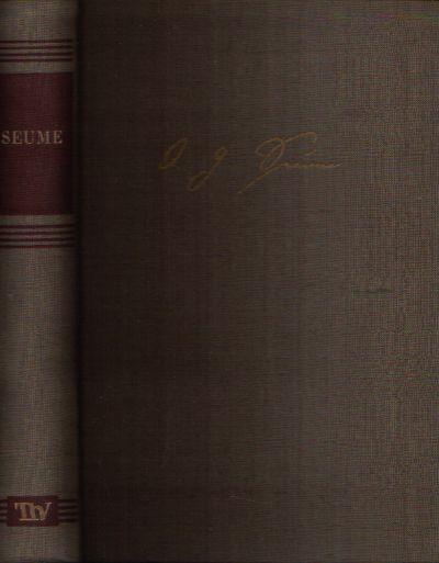 Seume Ein Lesebuch für unsere Zeit