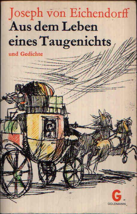 Aus dem Leben eines Taugenichts und Gedichte Goldmanns Gelbe Taschenbücher Band 428