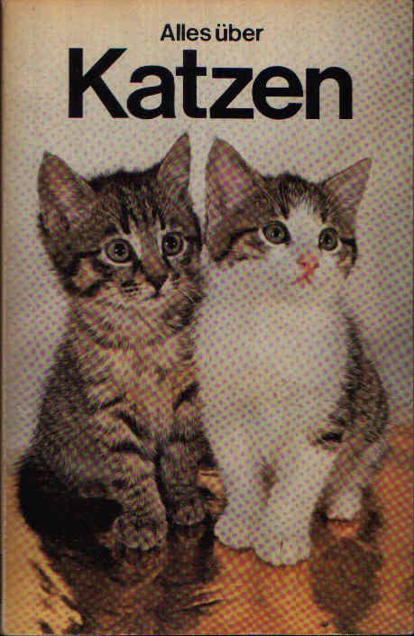 Alles über Katzen Haltung, Pflege, Rassen