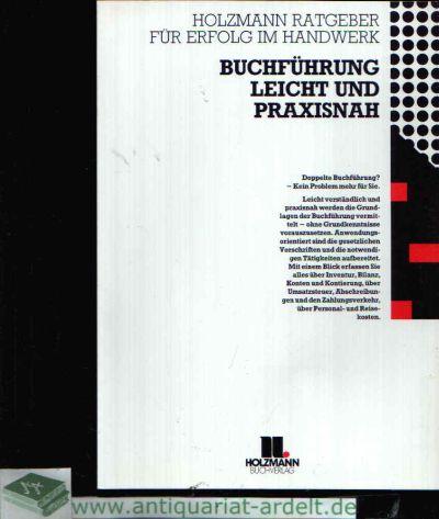 Buchführung leicht und praxisnah Eine Einführung mit Fallbeispielen Herausgeber der Reihe: Gerd-Ulrich Brandenburg und Franz Pschierer