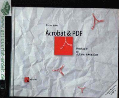 Acrobat & PDF Vom Papier zur digitalen Information