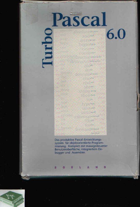 Turbo Pascal 6.0 Benutzerhandbuch, Programmierhandbuch, Referenzhandbuch, Objektorientierte Programmierung und Turbo Vision