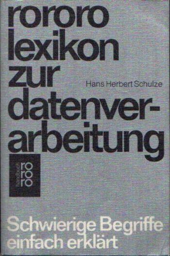 Rororo Lexikon zur Datenverarbeitung Schwierige Begriffe einfach erklärt