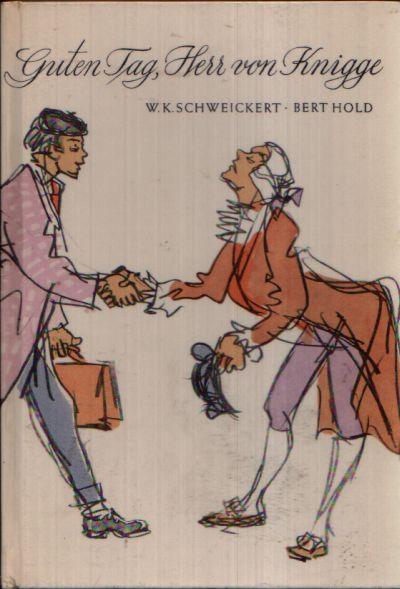 Guten Tag, Herr von Knigge - Ein heiteres Lesebuch für alle Jahrgänge über alles, was `anständig` ist