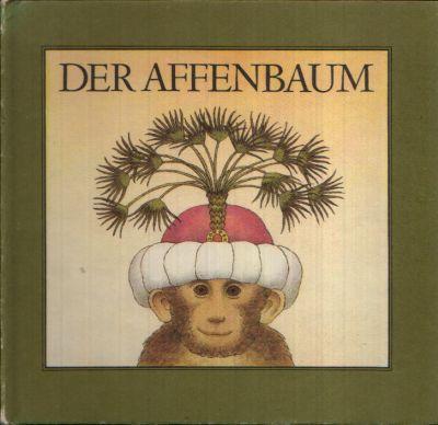 Der Affenbaum Indische Fabeln Illustriert von Karl- Heinz Appelmann