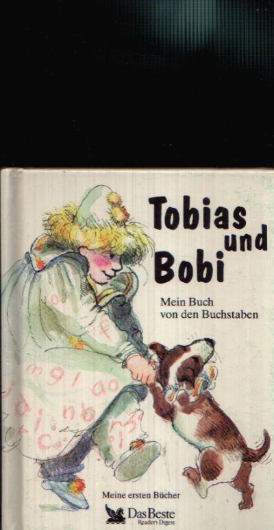 Tobias und Bobi -Mein Buch von den Buchstaben Meine ersten Bücher