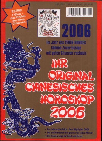 Ihr Original Chinesisches Horoskop 2006 Im Jahr des Feuer- Hundes können Zuverlässige mit guten Chancen rechnen